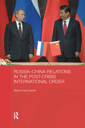 Russia-China Relations in the Post-Crisis International Order book cover