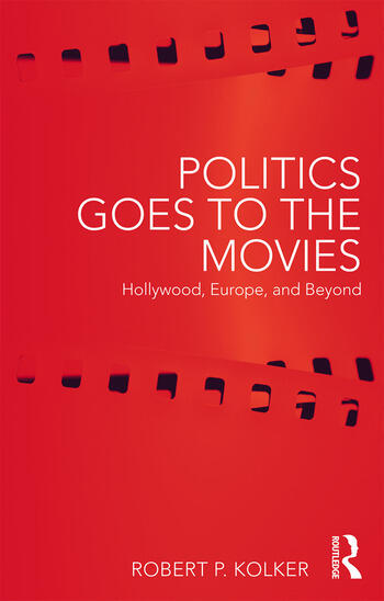Politics Goes to the Movies Hollywood, Europe, and Beyond book cover