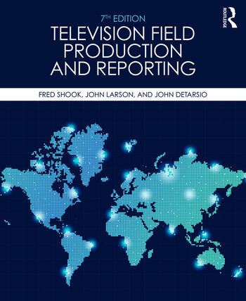 Television Field Production and Reporting A Guide to Visual Storytelling book cover