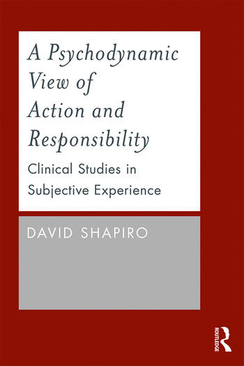 A Psychodynamic View of Action and Responsibility Clinical Studies in Subjective Experience book cover