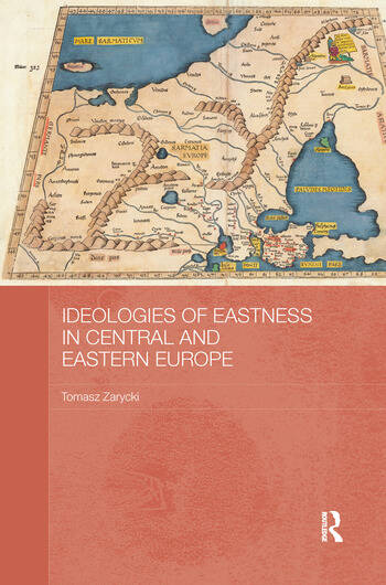 Ideologies of Eastness in Central and Eastern Europe book cover