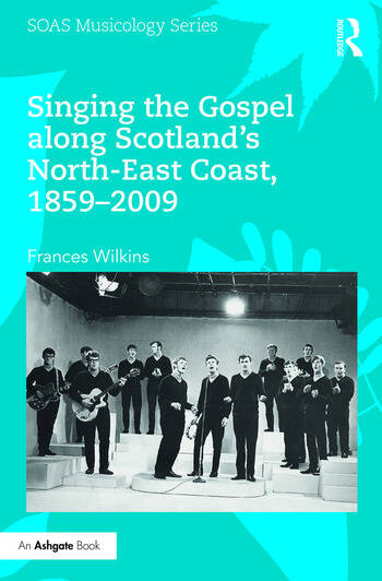 Singing the Gospel along Scotland's North-East Coast, 1859–2009 book cover