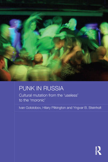 """Punk in Russia Cultural mutation from the """"useless"""" to the """"moronic"""" book cover"""