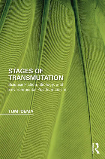 Stages of Transmutation Science Fiction, Biology, and Environmental Posthumanism book cover