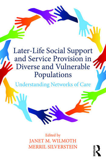 Later-Life Social Support and Service Provision in Diverse and Vulnerable Populations Understanding Networks of Care book cover