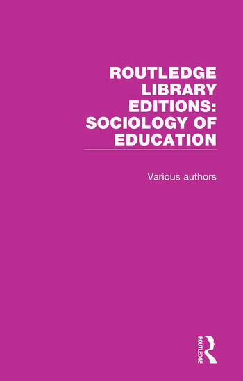 Routledge Library Editions: Sociology of Education book cover