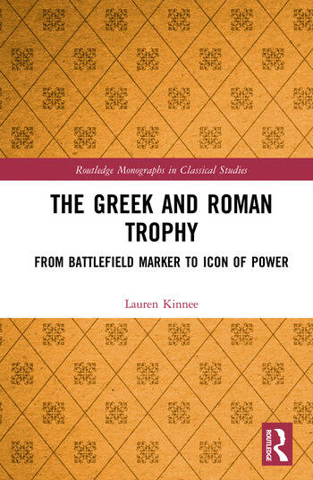 The Greek and Roman Trophy From Battlefield Marker to Icon of Power book cover