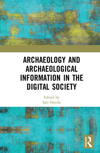Archaeology and Archaeological Information in the Digital Society book cover