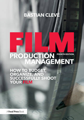 Film Production Management How to Budget, Organize and Successfully Shoot your Film book cover
