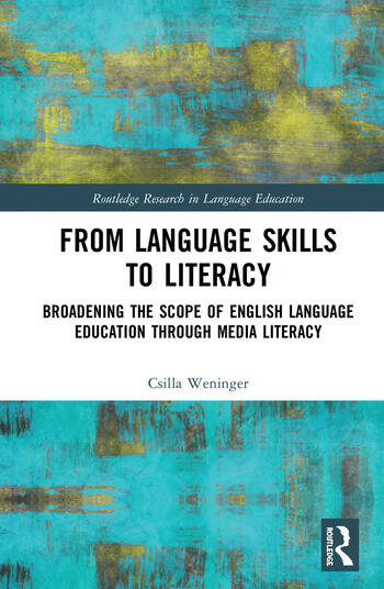From Language Skills to Literacy Broadening the Scope of English Language Education Through Media Literacy book cover