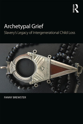Archetypal Grief Slavery's Legacy of Intergenerational Child Loss book cover