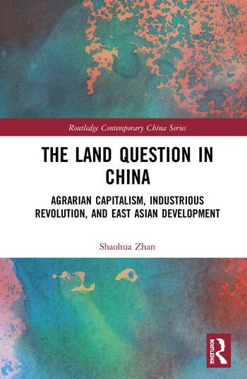 The Land Question in China Agrarian Capitalism, Industrious Revolution, and East Asian Development book cover