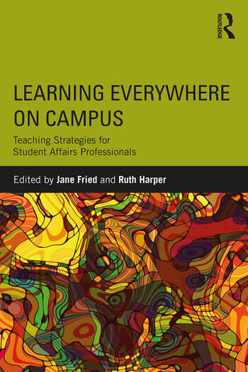 Learning Everywhere on Campus Teaching Strategies for Student Affairs Professionals book cover