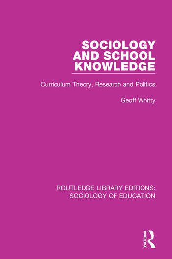 Sociology and School Knowledge Curriculum Theory, Research and Politics book cover