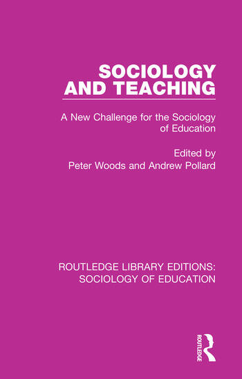 Sociology and Teaching A New Challenge for the Sociology of Education book cover