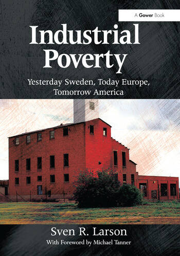 Industrial Poverty Yesterday Sweden, Today Europe, Tomorrow America book cover