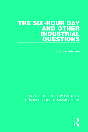 The Six-Hour Day and Other Industrial Questions book cover