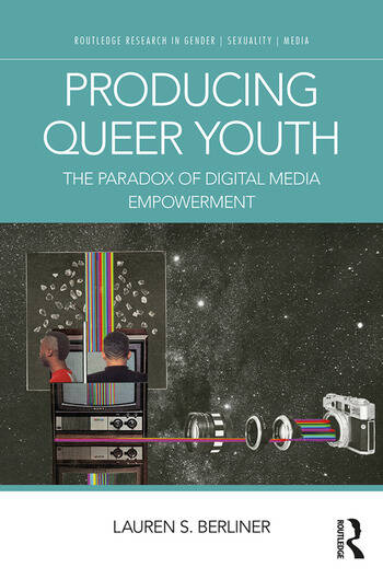 Producing Queer Youth The Paradox of Digital Media Empowerment book cover
