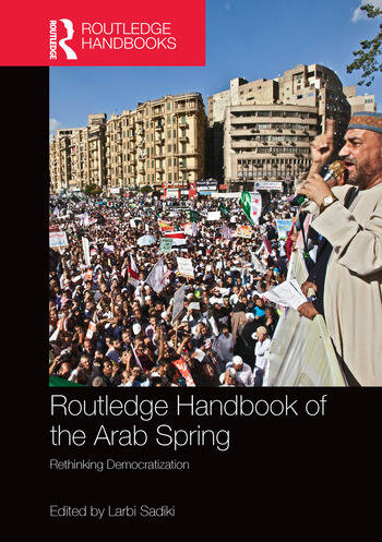 Routledge Handbook of the Arab Spring Rethinking Democratization book cover