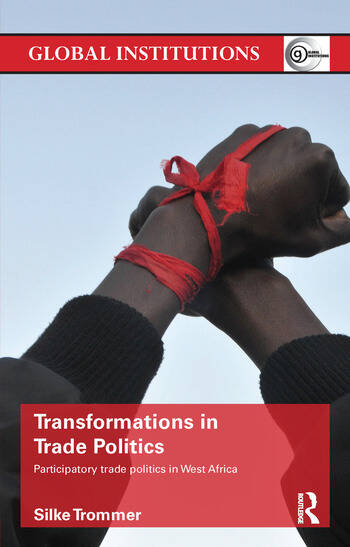 Transformations in Trade Politics Participatory Trade Politics in West Africa book cover