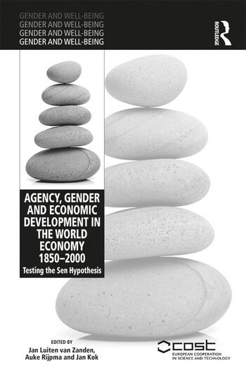 Agency, Gender and Economic Development in the World Economy 1850–2000 Testing the Sen Hypothesis book cover