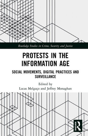 Protests in the Information Age Social Movements, Digital Practices and Surveillance book cover