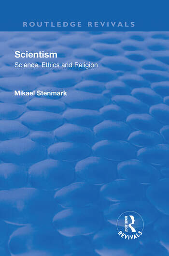 Scientism: Science, Ethics and Religion Science, Ethics and Religion book cover