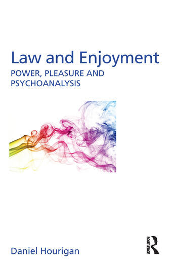 Law and Enjoyment Power, Pleasure and Psychoanalysis book cover