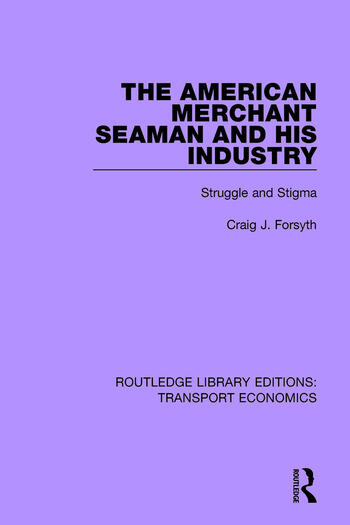 The American Merchant Seaman and His Industry Struggle and Stigma book cover