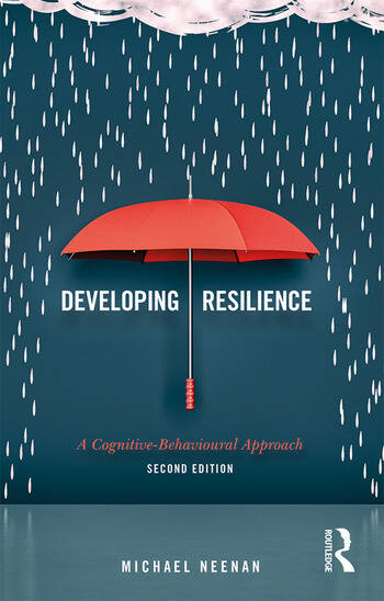 Developing Resilience A Cognitive-Behavioural Approach book cover
