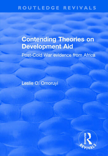 Contending Theories on Development Aid Post-Cold War Evidence from Africa book cover