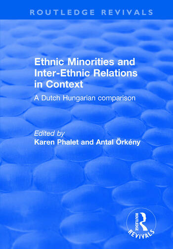 Ethnic Minorities and Inter-ethnic Relations in Context A Dutch-Hungarian Comparison book cover