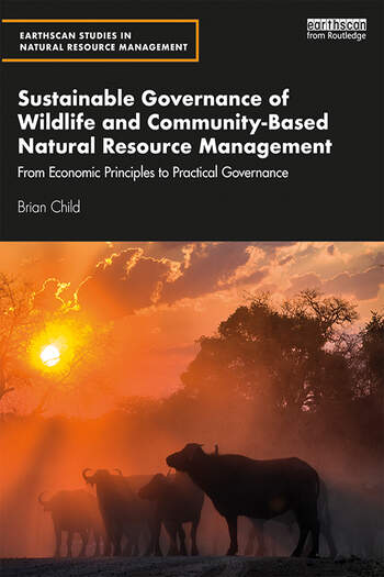Sustainable Governance of Wildlife and Community-Based Natural Resource Management From Economic Principles to Practical Governance book cover