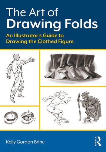 The Art of Drawing Folds An Illustrator's Guide to Drawing the Clothed Figure book cover
