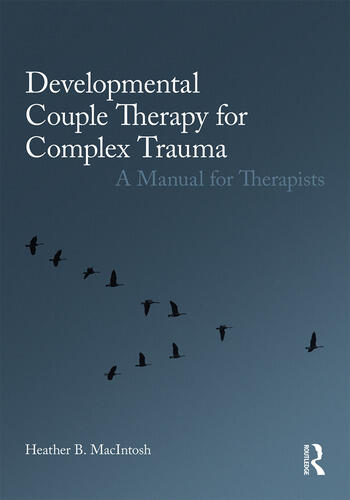 Developmental Couple Therapy for Complex Trauma A Manual for Therapists book cover