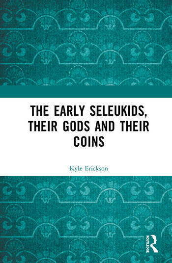 The Early Seleukids, their Gods and their Coins book cover