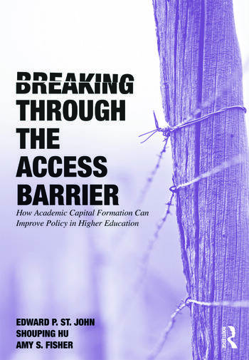Breaking Through the Access Barrier How Academic Capital Formation Can Improve Policy in Higher Education book cover
