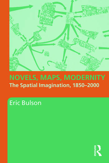 Novels, Maps, Modernity The Spatial Imagination, 1850–2000 book cover