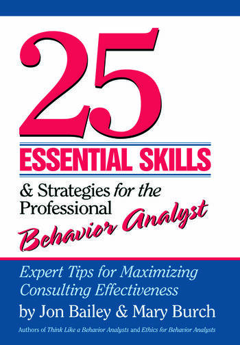 25 Essential Skills and Strategies for the Professional Behavior Analyst Expert Tips for Maximizing Consulting Effectiveness book cover