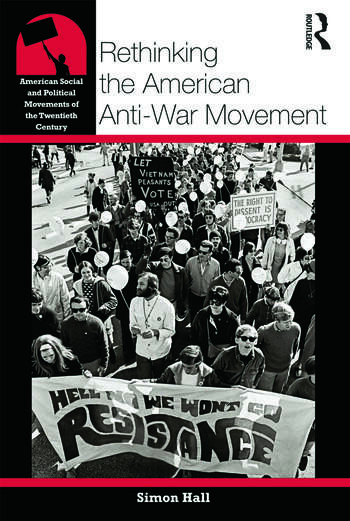 Rethinking the American Anti-War Movement book cover