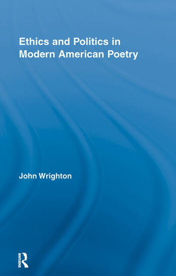 Ethics and Politics in Modern American Poetry book cover