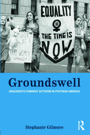 Groundswell Grassroots Feminist Activism in Postwar America book cover