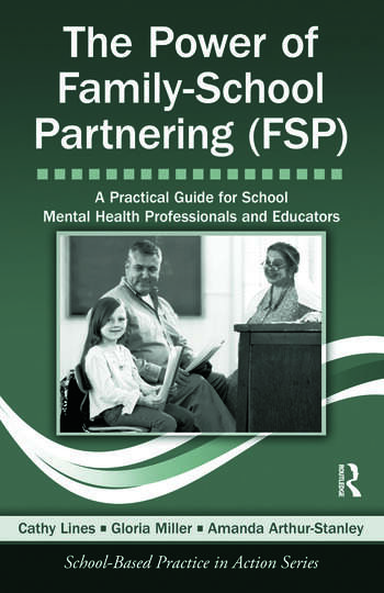 The Power of Family-School Partnering (FSP) A Practical Guide for School Mental Health Professionals and Educators book cover
