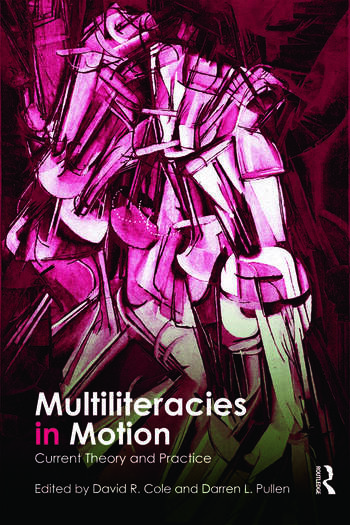 Multiliteracies in Motion Current Theory and Practice book cover
