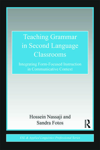 Teaching Grammar in Second Language Classrooms Integrating Form-Focused Instruction in Communicative Context book cover