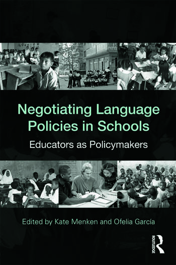 Negotiating Language Policies in Schools Educators as Policymakers book cover