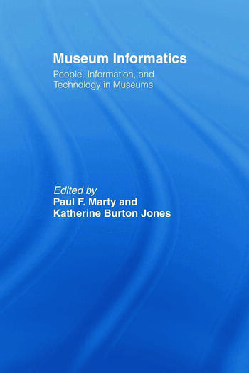 Museum Informatics People, Information, and Technology in Museums book cover