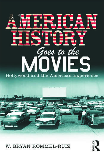 American History Goes to the Movies Hollywood and the American Experience book cover