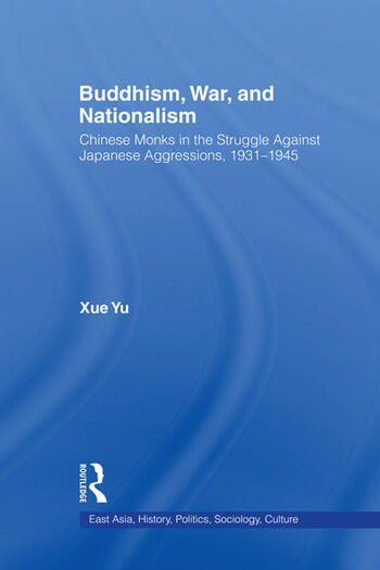 Buddhism, War, and Nationalism Chinese Monks in the Struggle Against Japanese Aggression 1931-1945 book cover