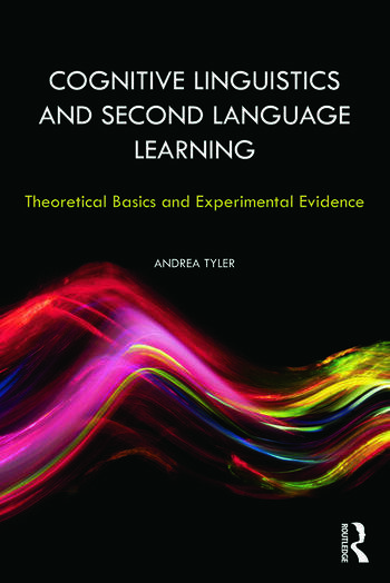 Cognitive Linguistics and Second Language Learning Theoretical Basics and Experimental Evidence book cover